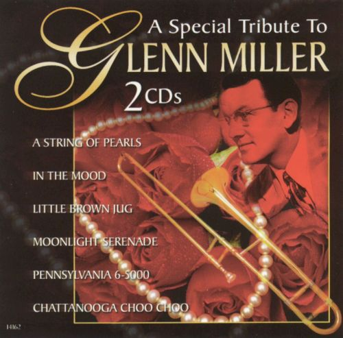 A Special Tribute to Glenn Miller