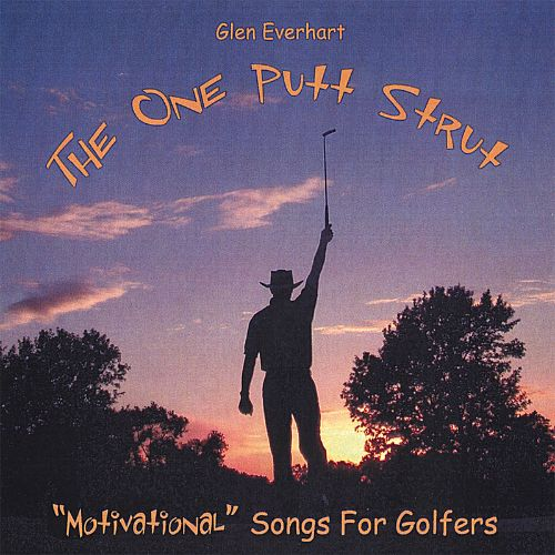The One Putt Strut: Motivational Songs for Golfers