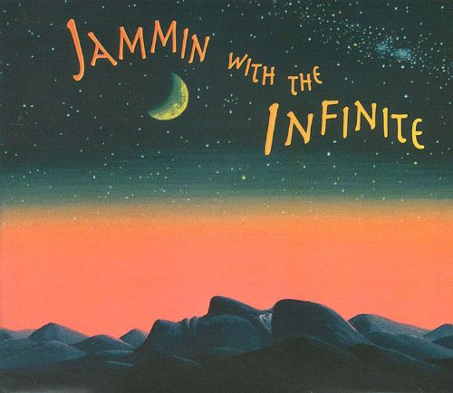 Jammin' with the Infinite
