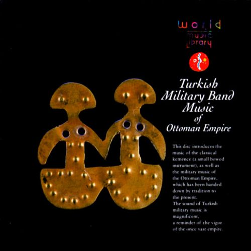 Turkish Military Band Music of the Ottoman Empire