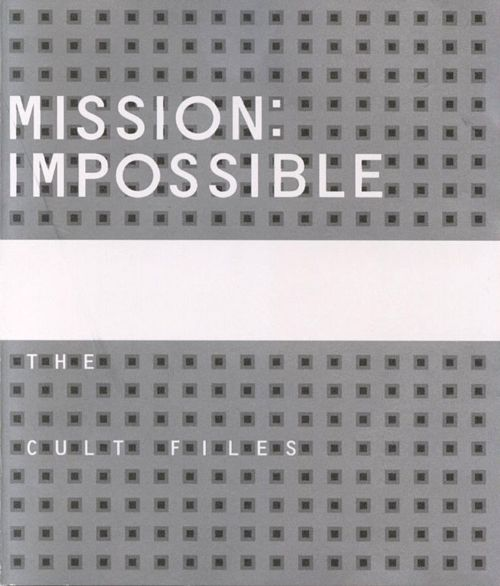 Mission Impossible: The Cult Files