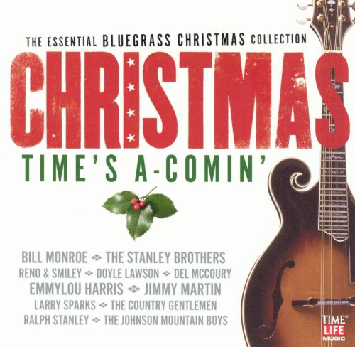 the essential bluegrass christmas collection christmas times a comin
