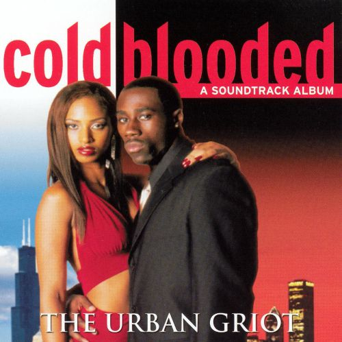 Urban Griot: Cold Blooded