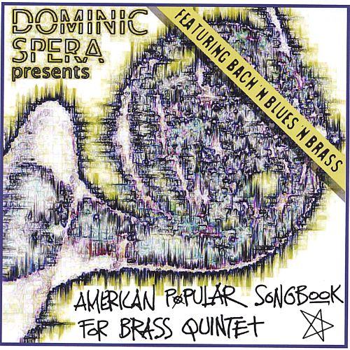 Dominic Spera Presents American Popular Songbook for Brass Quintet