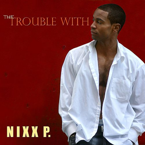 The Trouble with Nixxp