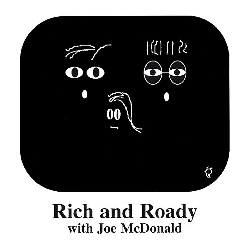 Rich and Roady With Joe McDonald