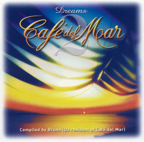Cafe Del Mar - Dreams (The very best of) (fine session