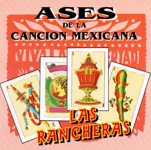 Ases de la Cancion Mexicana, Vol. 2: LasRancheras