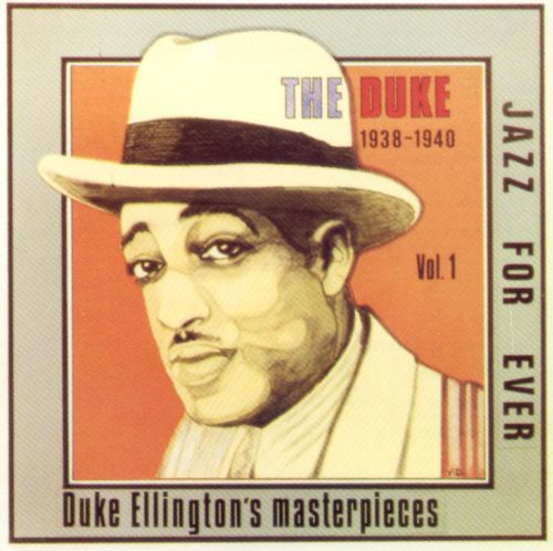 The Duke: Duke Ellington's Masterpieces, Vol. 1 - 1938-1940