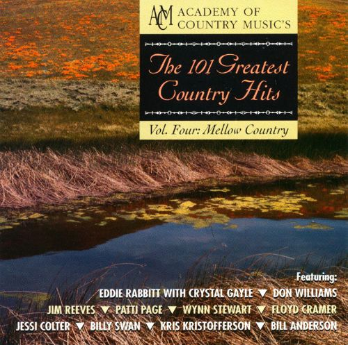 The 101 Greatest Country Hits, Vol. 4: Mellow Country