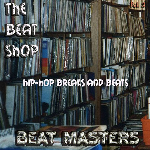 The Beat Shop Break Beats and Drum Loops and Drum Sounds, Vol  2