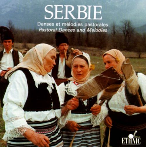 Serbie: Pastoral Dances and Melodies