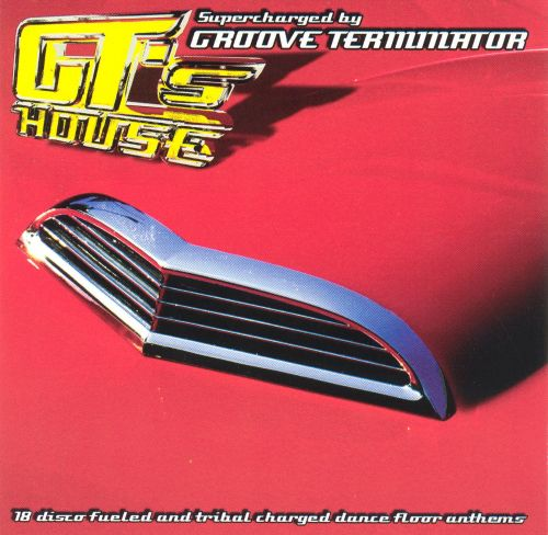 GT's House: Supercharged by Groove Terminator