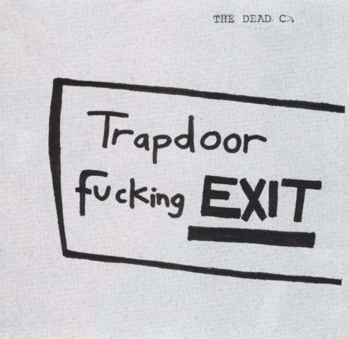 Trapdoor Fucking Exit ...  sc 1 st  AllMusic & Trapdoor Fucking Exit - The Dead C | Songs Reviews Credits | AllMusic