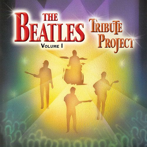 The Beatles Tribute Project, Vol. 1
