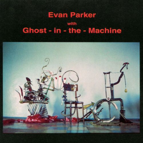 Evan Parker with Ghost-in-the-Machine