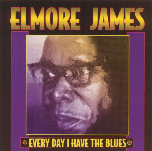 Every Day I Have the Blues