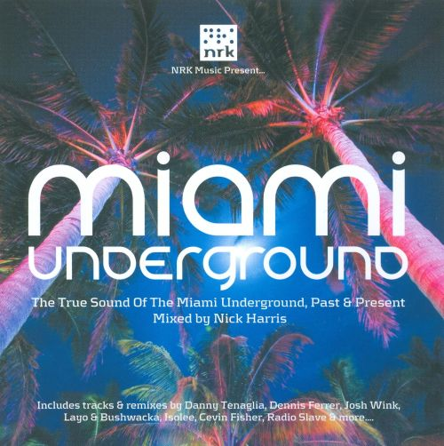 Miami Underground: Mixed by Nick Harris
