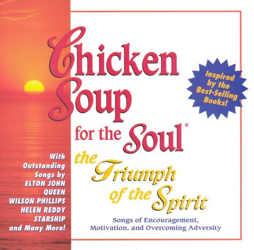 Chicken Soup for the Soul: The Triumph of the Spirit