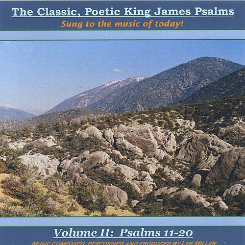 The Classic, Poetic King James Psalms, Sung to the Music of Today, Vol. 2
