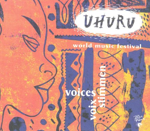 Uhuru World Music Festival: Voices Voix Stimmen