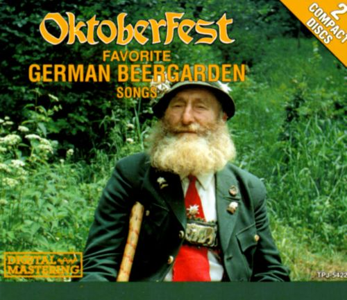 Oktoberfest: Favorite German Beergarden Songs