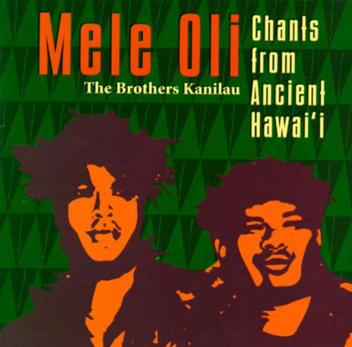 Mele Oli: Chants from Ancient Hawai'i