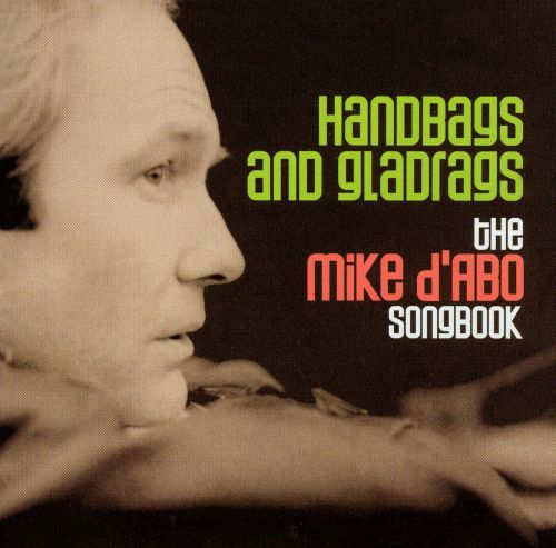 Handbags and Gladrags: The Mike D'Abo Songbook