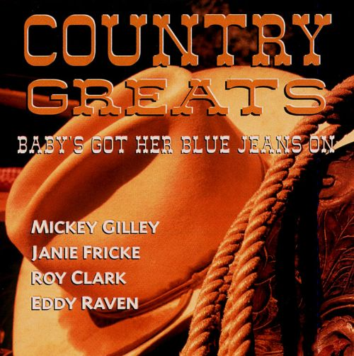 Country Greats Babys Got Her Blue Jeans On Various Artists