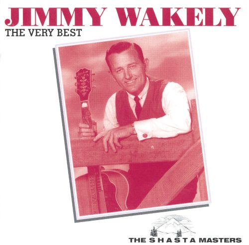 The Very Best of Jimmy Wakely [2000]