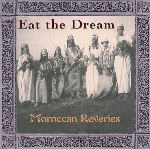 Eat the Dream: Moroccan Reveries