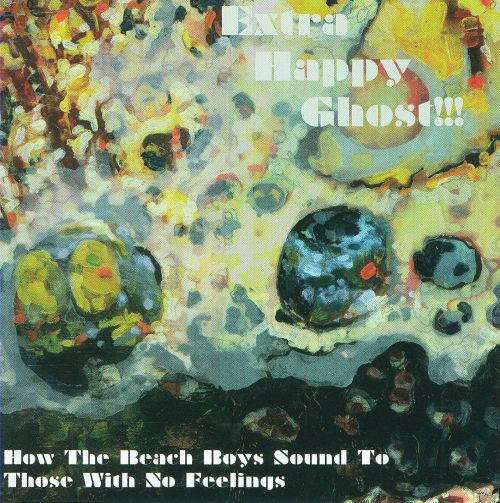 How the Beach Boys Sound To Those With No Feelings