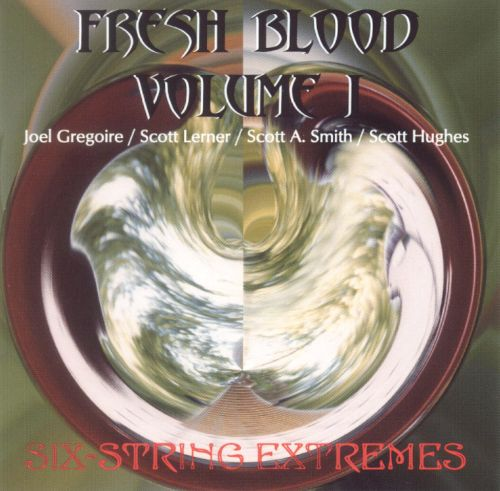 Fresh Blood 1: Six-String Extremes
