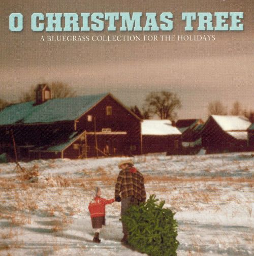 o christmas tree a bluegrass collection for the holidays - Bluegrass Christmas Songs