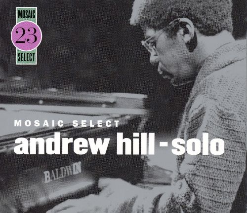 Mosaic Select 23: Andrew Hill