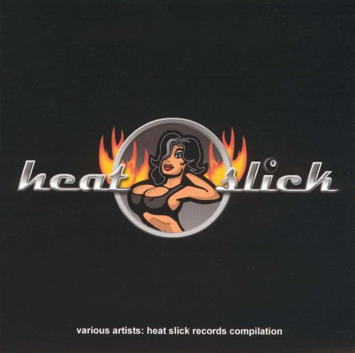 Heat Slick Records Compilation