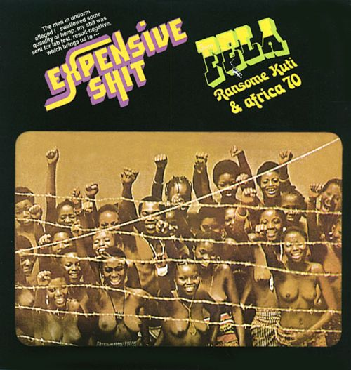 Expensive Shit - Fela Kuti & Africa 70, Fela Kuti | Songs, Reviews