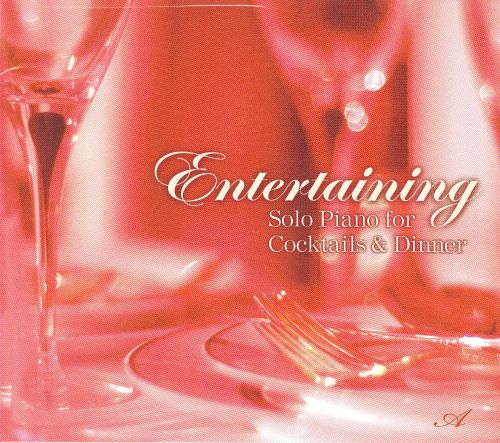 Entertaining: Solo Piano for Cocktails & Dinner