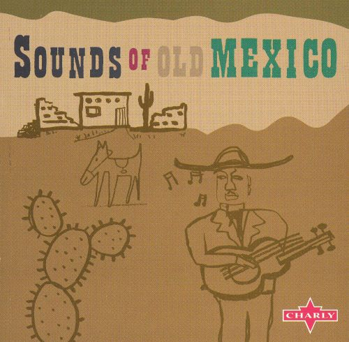 The Sounds of Old Mexico