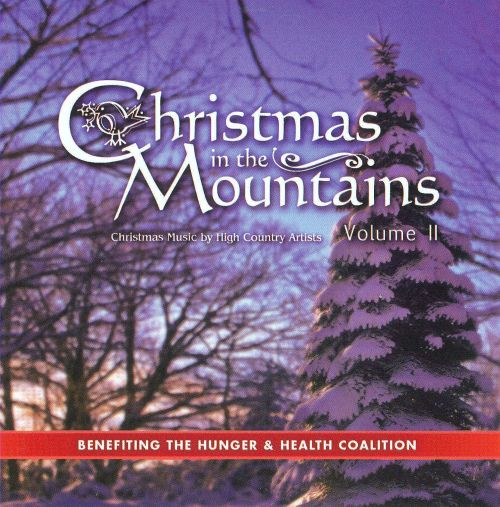 Christmas in the Mountains II: Christmas Music by High Country Artists