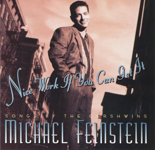 Nice Work If You Can Get It: Songs by the Gershwins