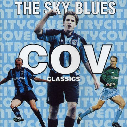 The Sky Blues: 15 Coventry City Classics