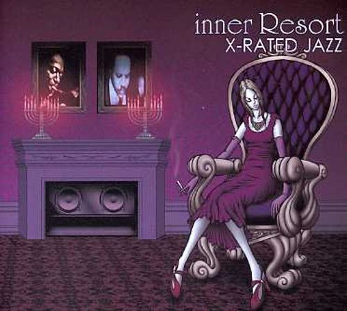 Inner Resort: X-Rated Jazz
