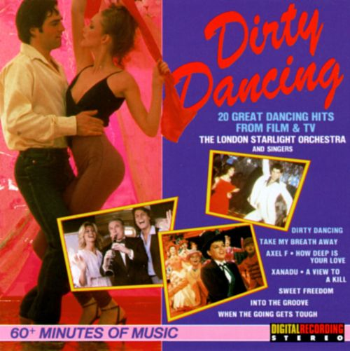 Dirty Dancing & Other Hits From Film & TV