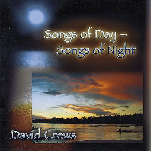 Songs of Day, Songs of Night