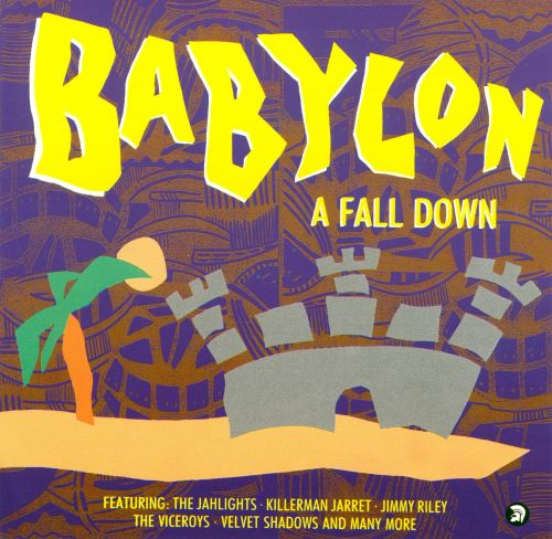 Babylon a Fall Down