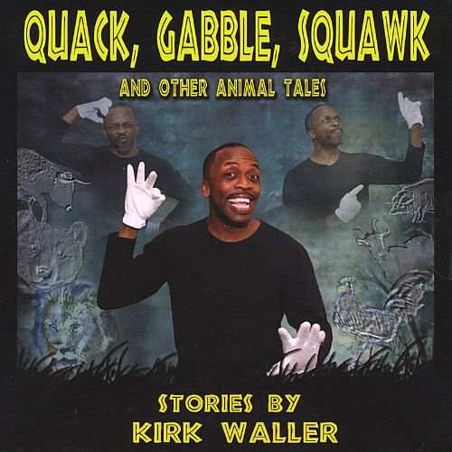 Quack, Gabble, Squawk and Other Animal Tales