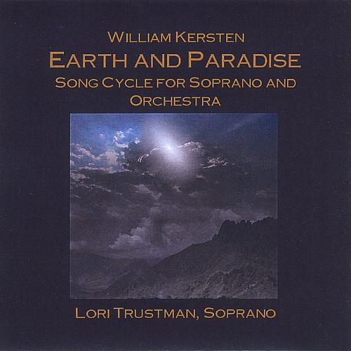 William Kersten: Earth and Paradise - Song Cycle for Soprano & Orchestra