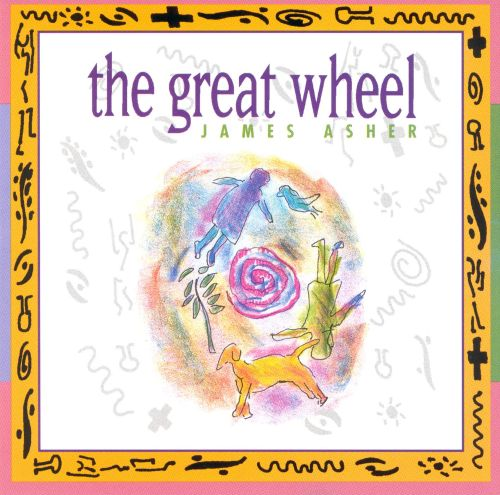 The Great Wheel - James Asher | Credits | AllMusic