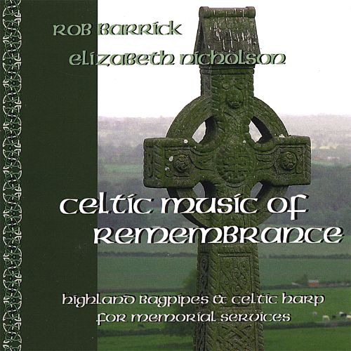 Celtic Music of Remembrance: Highland Bagpipe and Celtic Harp Music for Memorial Servic